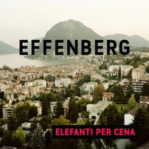 Effenberg- Elefanti per Cena