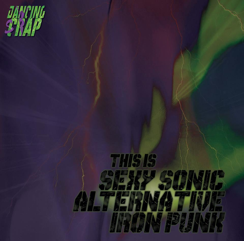Dancing Scrap- Sexy Sonic Alternative Iron Punk
