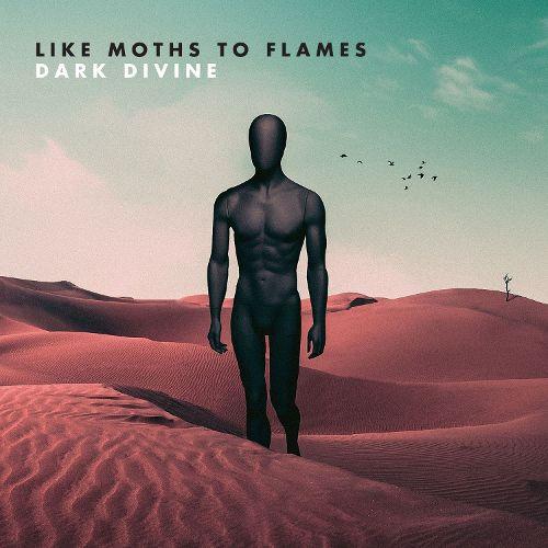 Like Moths To Flames- Dark Divine