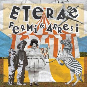 Eterae- Fermi & Arresi