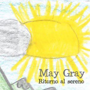 May Gray- Ritorno al Sereno