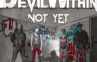 Devil Within: Not Yet