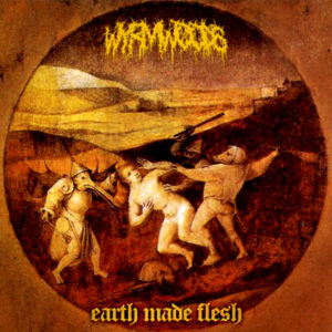 Wyrmwoods- Earth Made Flesh