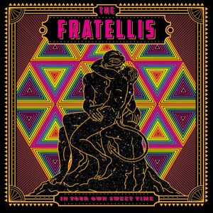 The Fratellis- In Your Own Sweet Time