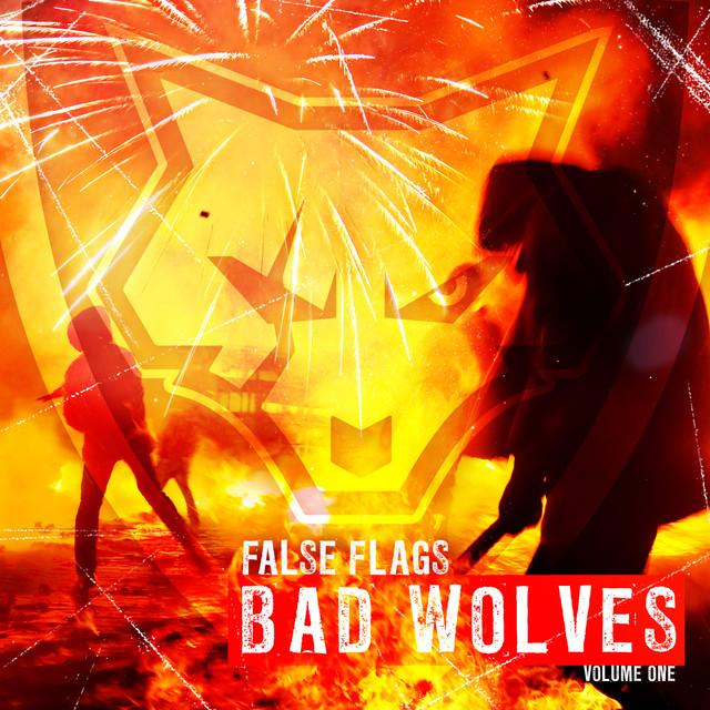 Bad Wolves- False Flags Volume One