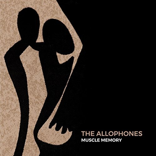 The Allophones- Muscle Memory