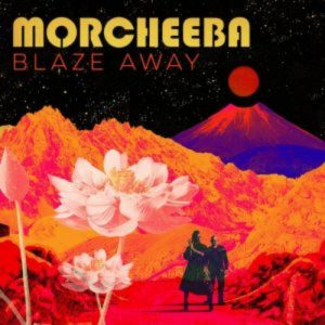 Morcheeba- Blaze Away