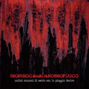 recensione Giorgio Canali e Rossofuoco- Undici Canzoni Di Merda Con La Pioggia Dentro