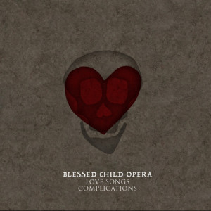 Blessed Child Opera- Love songs - Complications recensione