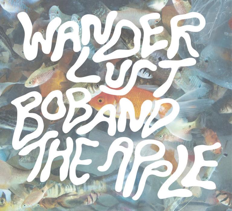 Bob and the Apple- Wanderlust I & II