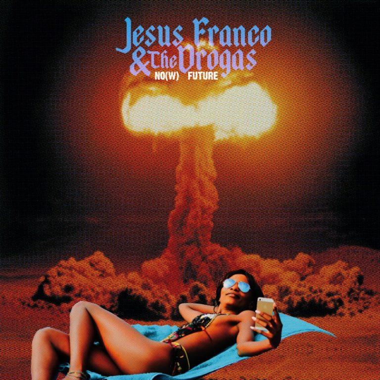 recensione Jesus Franco & The Drogas- No(w) Future