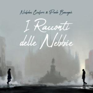 Paolo Benvegnù e Nicholas Ciuferri- I Racconti Delle Nebbie