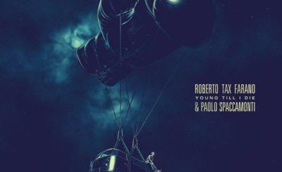"Roberto ""Tax"" Farano e Paolo Spaccamonti - Young Till I Die"