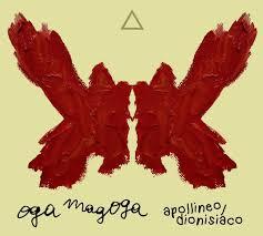 recensione Oga Magoga- Apollineo:Dionisiaco