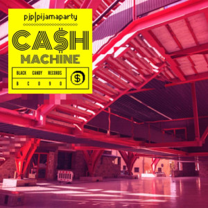 recensione Pijamaparty- Ca$h Machine