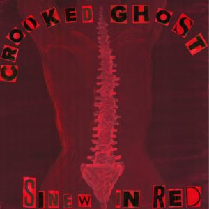 recensione Crooked Ghost- Sinew in Red