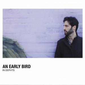 An Early Bird- In Depths