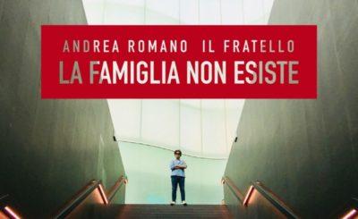 Andrea Romano - Il Fratello- La Famiglia Non Esiste