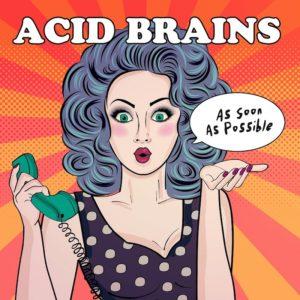 recensione Acid Brains- As Soon as Possible