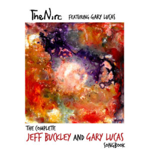 recensione The Niro feat. Gary Lucas- The complete Jeff Buckley and Gary Lucas Songbook