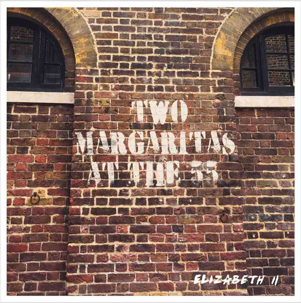 Elizabeth The Second- Two Margaritas At The Fifty Five-recensione