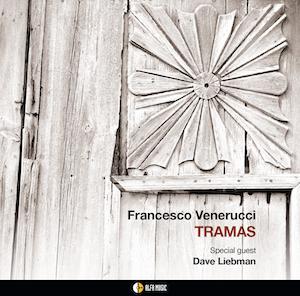 recensione Francesco Venerucci feat. Dave Liebman- Tramas
