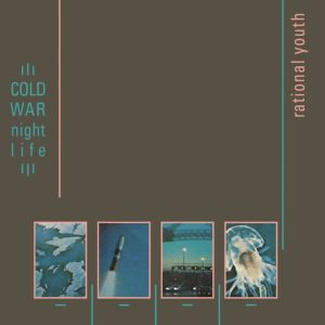 Rational Youth- la recensione di Cold War Night Life (Deluxe)
