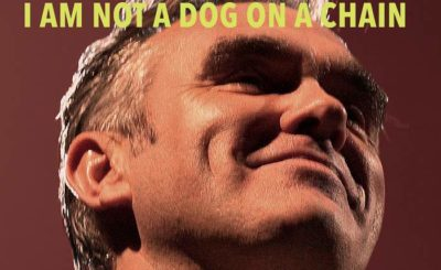 Morrissey: la recensione di I Am Not a Dog on a Chain