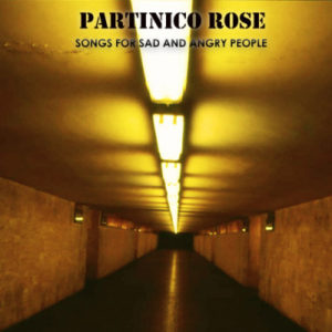 Partinico Rose- la recensione di Songs for sad and angry people