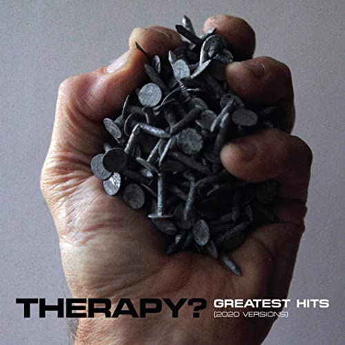 Therapy- la recensione di Greatest Hits 2020 versions