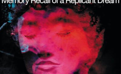 Aspic Boulevard Memory Recall of a Replicant Dream