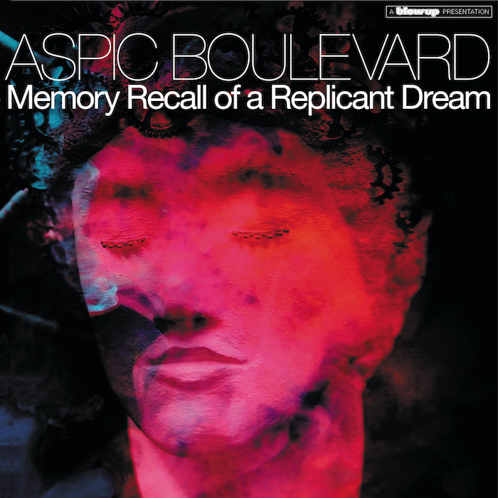 Aspic Boulevard Memory Recall of a Replicant Dream