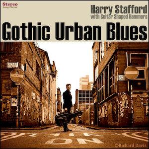 Harry Stafford- la recensione di Gothic Urban Blues
