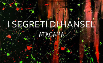 I Segreti di Hänsel: la recensione di Atacama