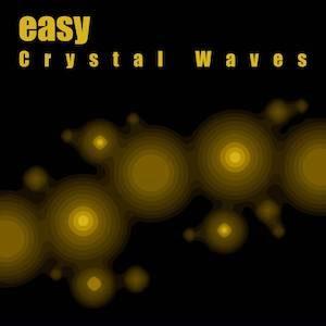 Easy - Crystal Waves