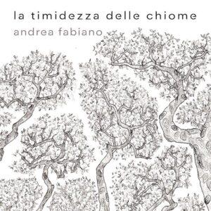 Andrea Fabiano La Timidezza Delle Chiome