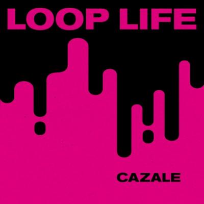 Cazale Loop Life