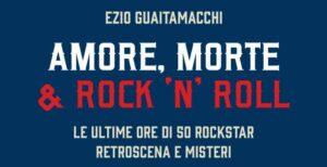 intervista-ezio-guaitamacchi-Amore Morte & Rock n Roll (1)