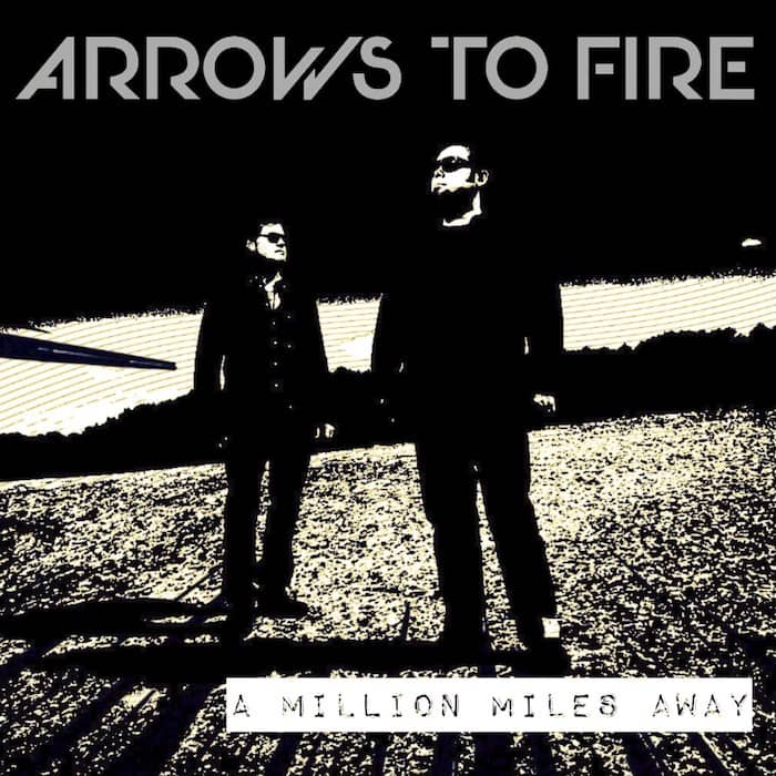 Arrows to Fire recensione A Million Miles Away