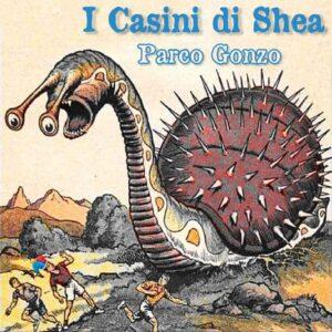 I Casini di Shea Parco Gonzo recensione