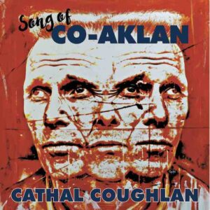 Cathal Coughlan - Song of Co-Aklan (cover)