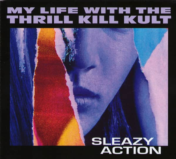 My Life With The Thrill Kill Kult - Sleazy Action - recensione
