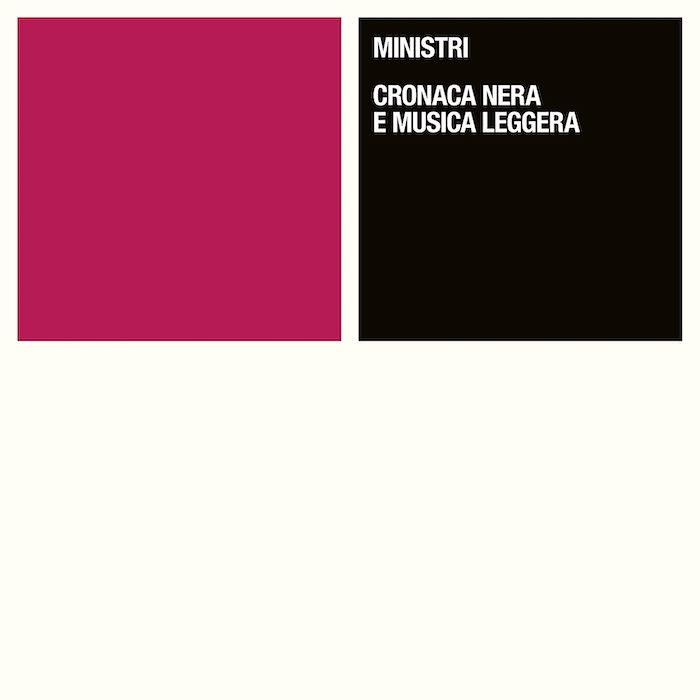 recensione-ministri-cronaca-nera-e-musica-leggera