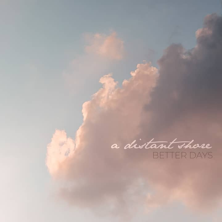 A Distant Shore_Better Days_recensione