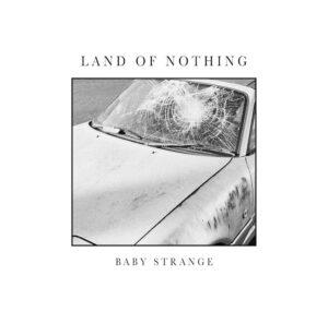 baby-strange-recensione-land-of-nothing