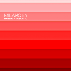 Milano 84-Monochromatic